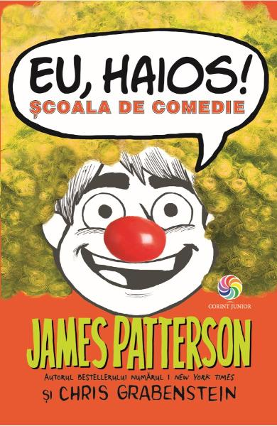 eBook Eu haios! Scoala de comedie - James Patterson, Chris Grabenstein