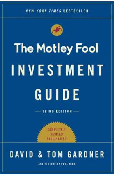 The Motley Fool Investment Guide: How the Fools Beat Wall Street's Wise Men and How You Can Too - Tom Gardner