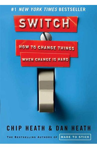 Switch: How to Change Things When Change Is Hard - Chip Heath