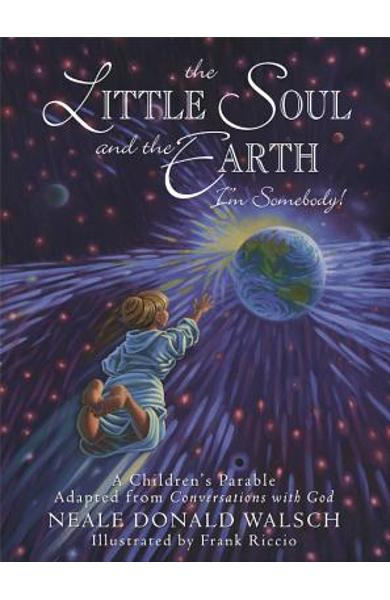 The Little Soul and the Earth: I'm Somebody! - Neale Donald Walsch
