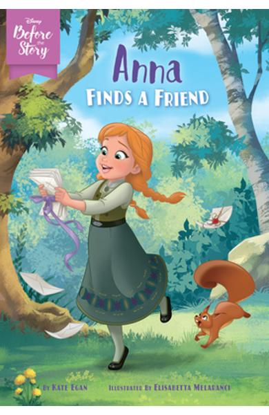 Disney Before the Story: Anna Finds a Friend - Kate Egan
