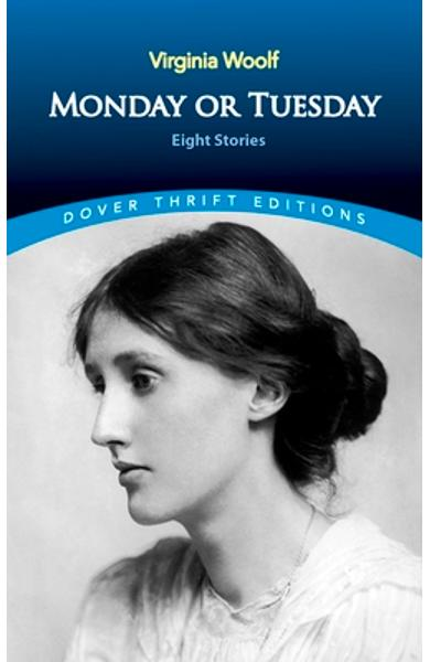 Monday or Tuesday: Eight Stories - Virginia Woolf