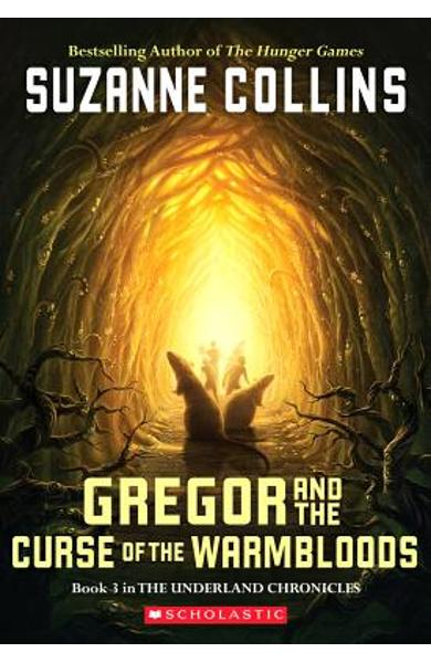 The Underland Chronicles #3: Gregor and the Curse of the Warmbloods - Suzanne Collins