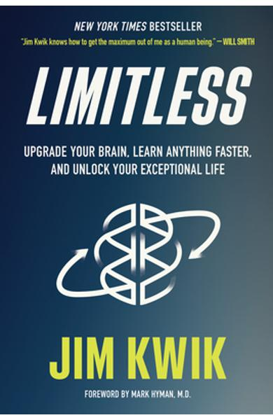 Limitless: Upgrade Your Brain, Learn Anything Faster, and Unlock Your Exceptional Life - Jim Kwik