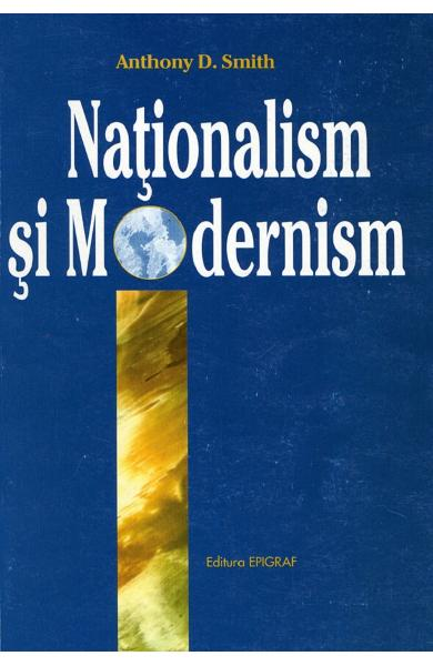 Nationalism si modernism - Anthony D. Smith