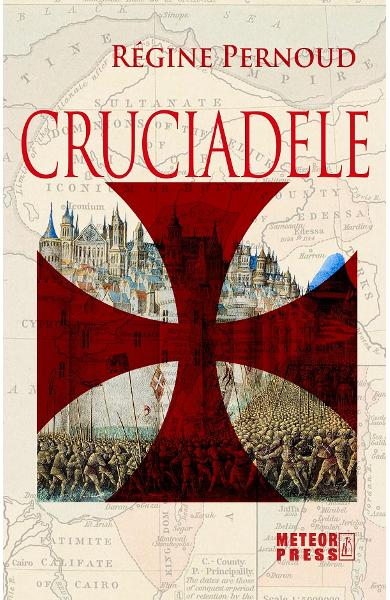 Cruciadele - Regine Pernoud