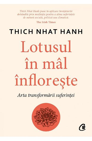 Lotusul in mal infloreste - Thich Nhat Hanh