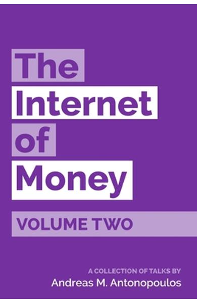 The Internet of Money Volume Two: A collection of talks by Andreas M. Antonopoulos - Andreas M. Antonopoulos
