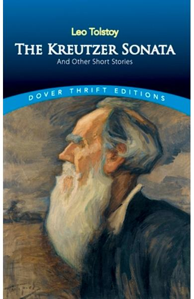 The Kreutzer Sonata and Other Short Stories - Leo Tolstoy