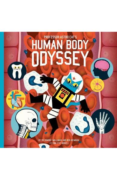 Professor Astro Cat's Human Body Odyssey - Dominic Walliman