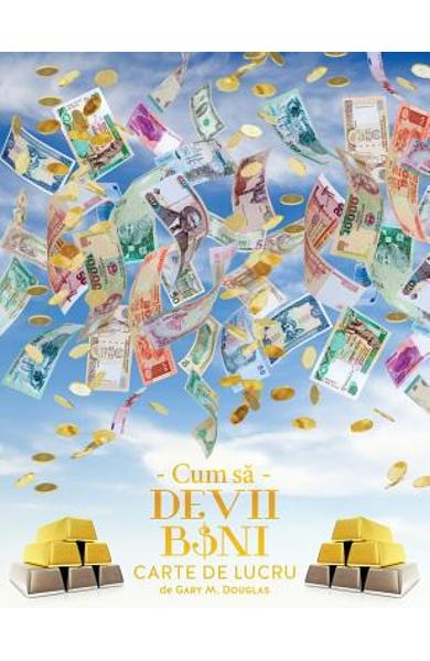 Cum să Devii Bani Carte de Lucru - How To Become Money Workbook Romanian - Gary M. Douglas