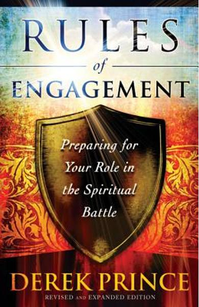 Rules of Engagement: Preparing for Your Role in the Spiritual Battle - Derek Prince