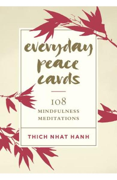 Everyday Peace Cards: 108 Mindfulness Meditations - Thich Nhat Hanh