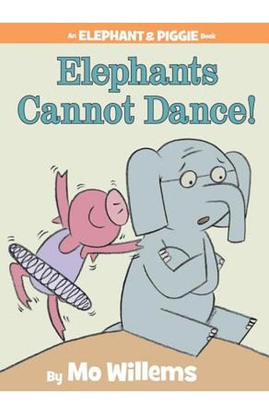 Elephants Cannot Dance! - Mo Willems