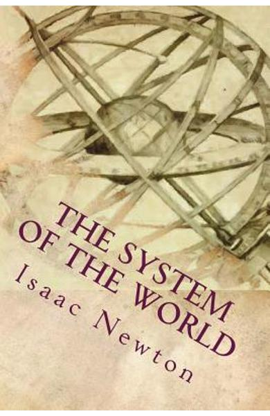 The System of the World - Isaac Newton
