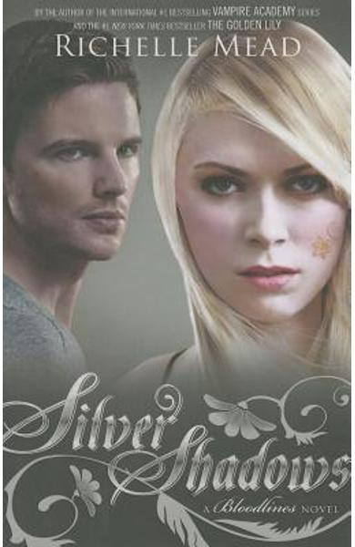 Silver Shadows: A Bloodlines Novel - Richelle Mead