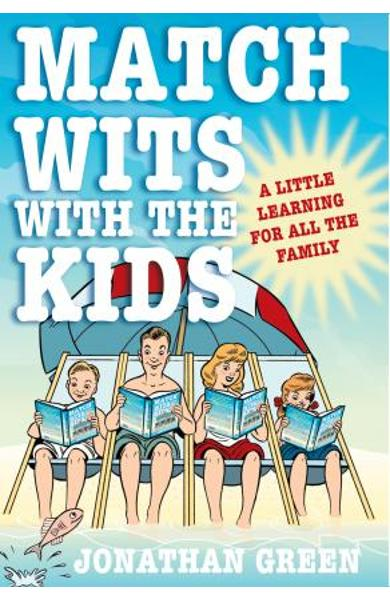 Match Wits with the Kids: A Little Learning for All the Family - Jonathan Green