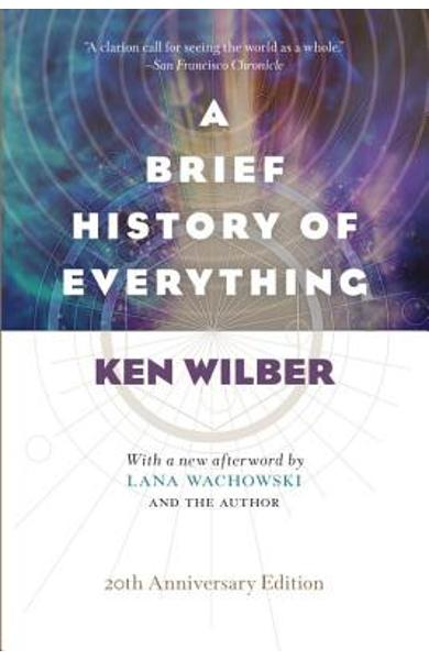 A Brief History of Everything (20th Anniversary Edition) - Ken Wilber