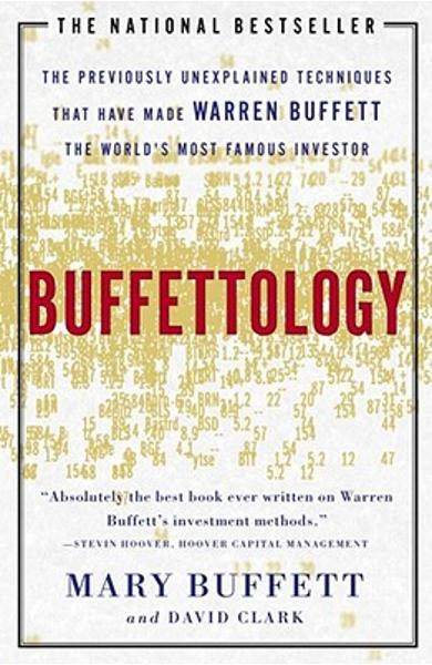 Buffettology: The Previously Unexplained Techniques That Have Made Warren Buffett the Worlds - Mary Buffett