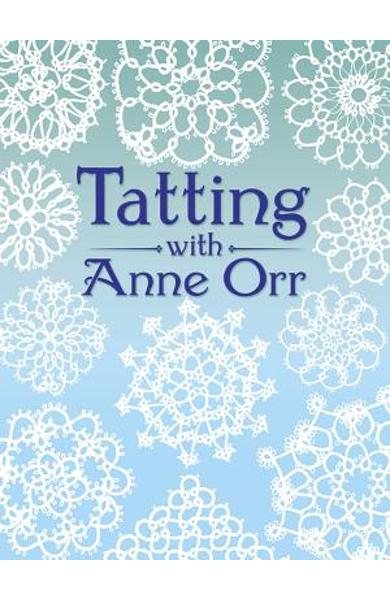 Tatting with Anne Orr - Anne Orr