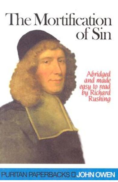The Mortification of Sin - John Owen