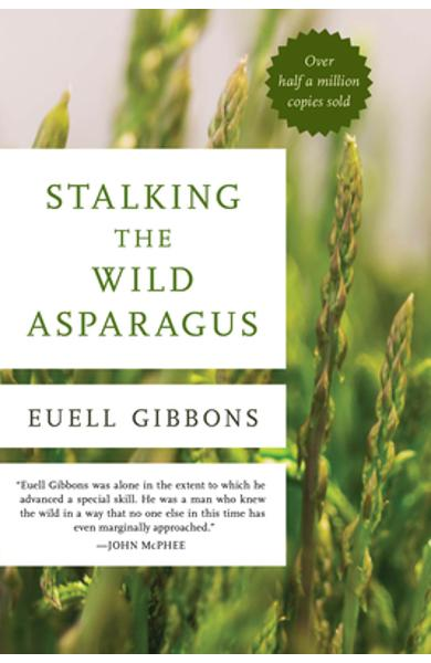 Stalking the Wild Asparagus - Euell Gibbons