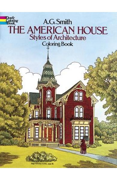 The American House Styles of Architecture Coloring Book - A. G. Smith