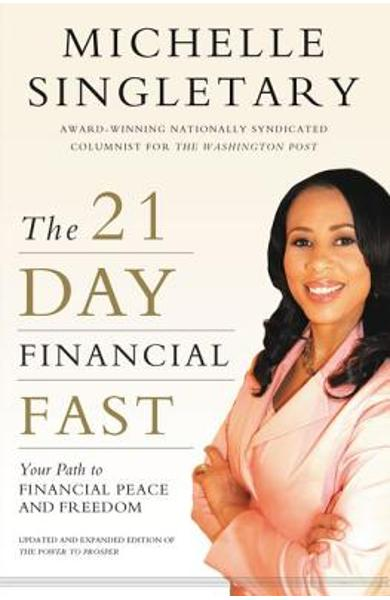 The 21-Day Financial Fast: Your Path to Financial Peace and Freedom - Michelle Singletary