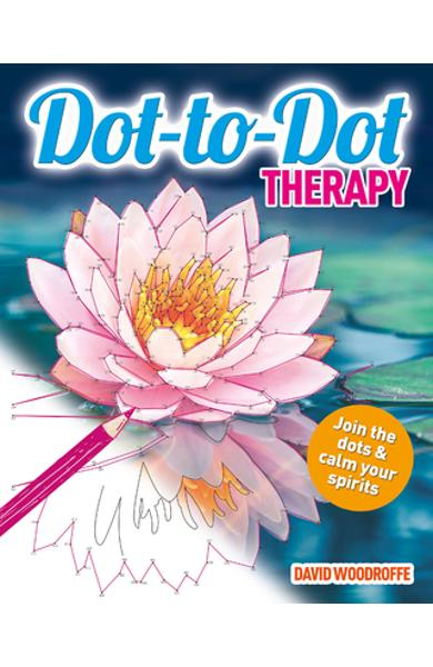 Dot-To-Dot Therapy: Join the Dots & Calm Your Spirits - David Woodroffe