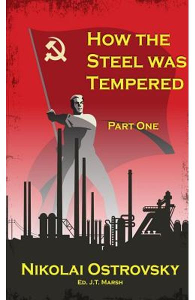 How the Steel Was Tempered: Part One (Mass Market Paperback) - Nikolai Ostrovsky