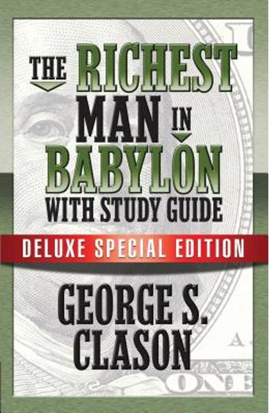 The Richest Man in Babylon with Study Guide: Deluxe Special Edition - George S. Clason