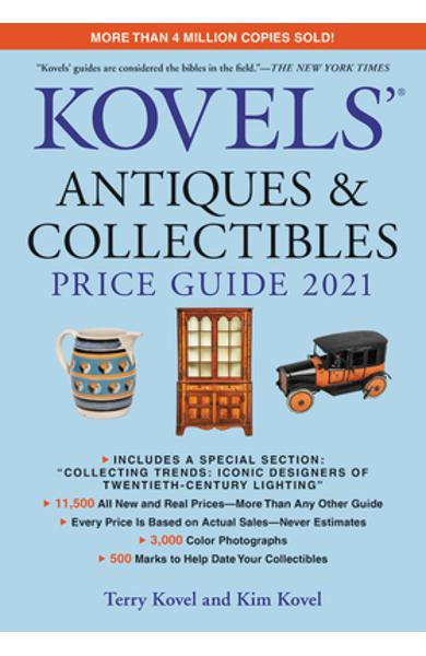 Kovels' Antiques and Collectibles Price Guide 2021 - Terry Kovel