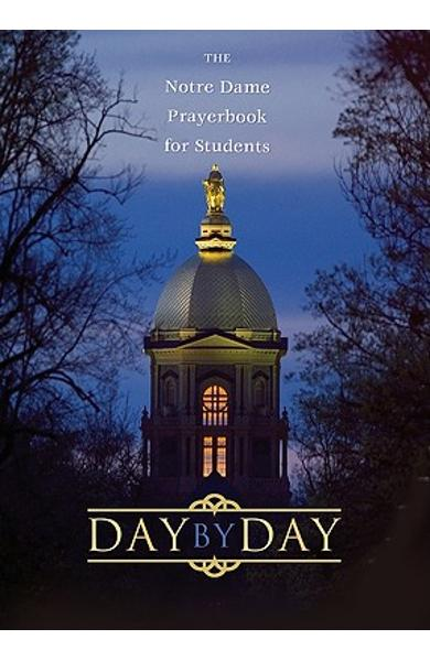 Day by Day: The Notre Dame Prayer Book for Students - Thomas Mcnally