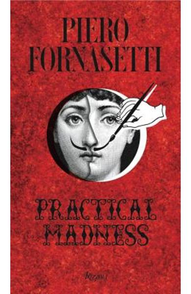Piero Fornasetti: Practical Madness - Patrick Mauries