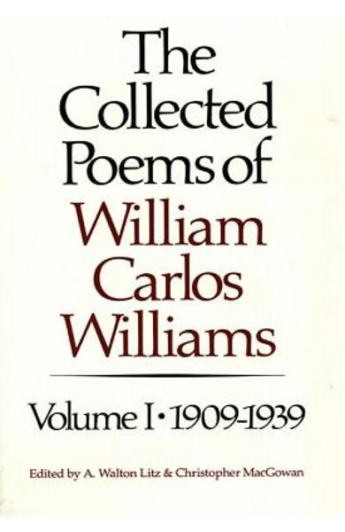 The Collected Poems of William Carlos Williams: 1909-1939 - William Carlos Williams