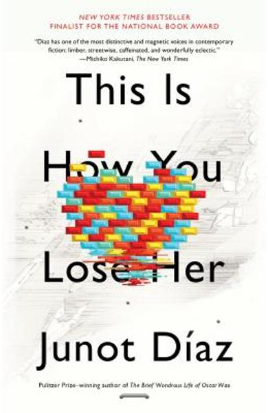 This Is How You Lose Her - Junot D�az