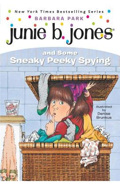 Junie B. Jones #4: Junie B. Jones and Some Sneaky Peeky Spying - Barbara Park