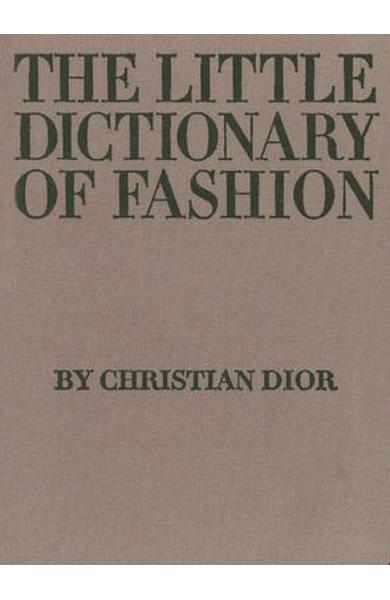 The Little Dictionary of Fashion: A Guide to Dress Sense for Every Woman - Christian Dior