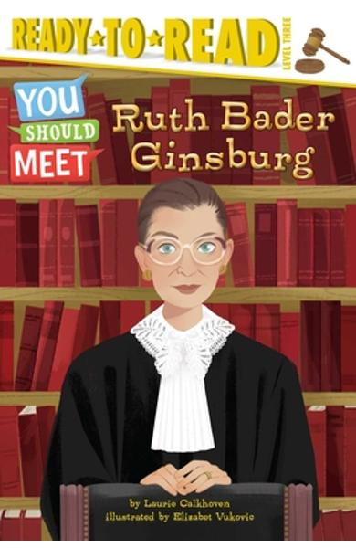 Ruth Bader Ginsburg: Ready-To-Read Level 3 - Laurie Calkhoven