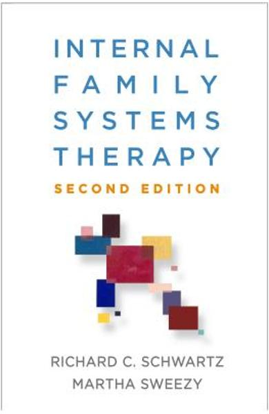 Internal Family Systems Therapy, Second Edition - Richard C. Schwartz