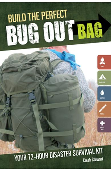 Build the Perfect Bug Out Bag: Your 72-Hour Disaster Survival Kit - Creek Stewart