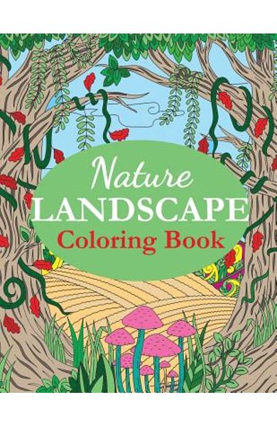 Nature Landscape Coloring Book: An Adult Coloring Book of Nature Scenes, Panoramas, Wildlife, Country Landscapes - Creative Coloring