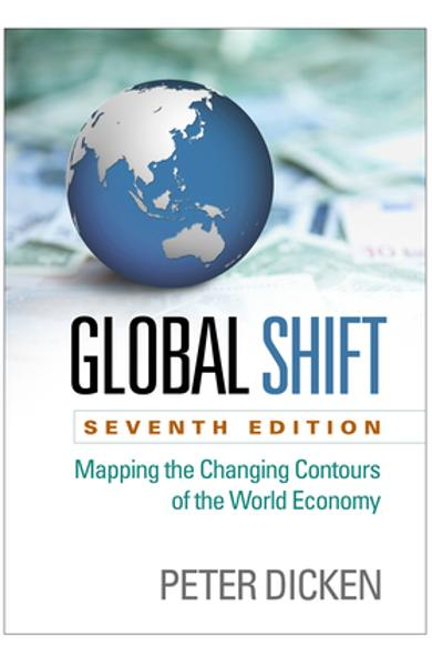 Global Shift, Seventh Edition: Mapping the Changing Contours of the World Economy - Peter Dicken