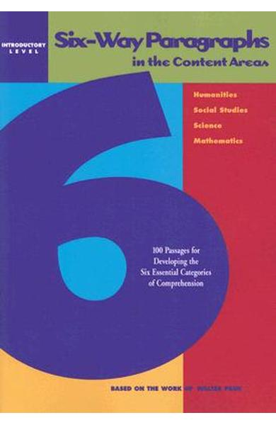 Six-Way Paragraphs in the Content Areas: Introductory Level: 100 Passages for Developing the Six Essential Categories of Comprehension - Mcgraw-hill