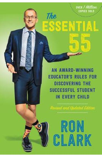 The Essential 55: An Award-Winning Educator's Rules for Discovering the Successful Student in Every Child, Revised and Updated - Ron Clark