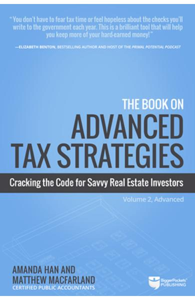 The Book on Advanced Tax Strategies: Cracking the Code for Savvy Real Estate Investors - Amanda Han