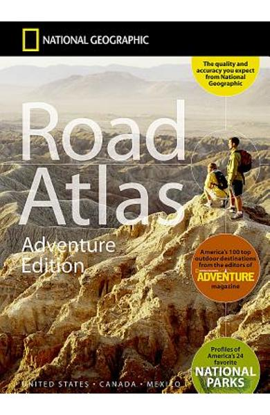 Road Atlas: Adventure Edition [united States, Canada, Mexico] - National Geographic Maps