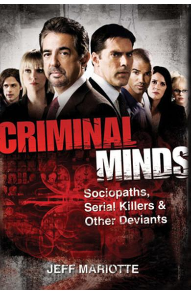 Criminal Minds: Sociopaths, Serial Killers, and Other Deviants - Jeff Mariotte