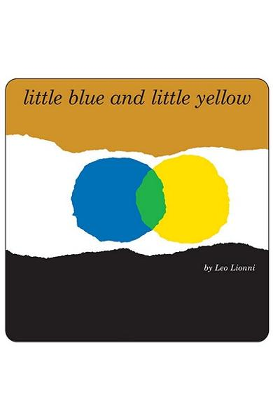 Little Blue and Little Yellow - Leo Lionni