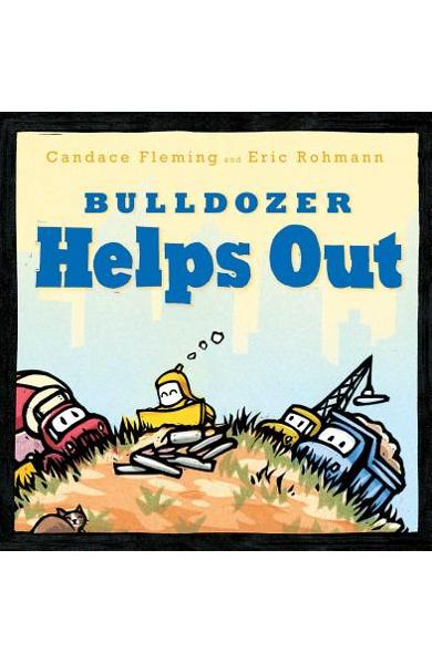 Bulldozer Helps Out - Candace Fleming